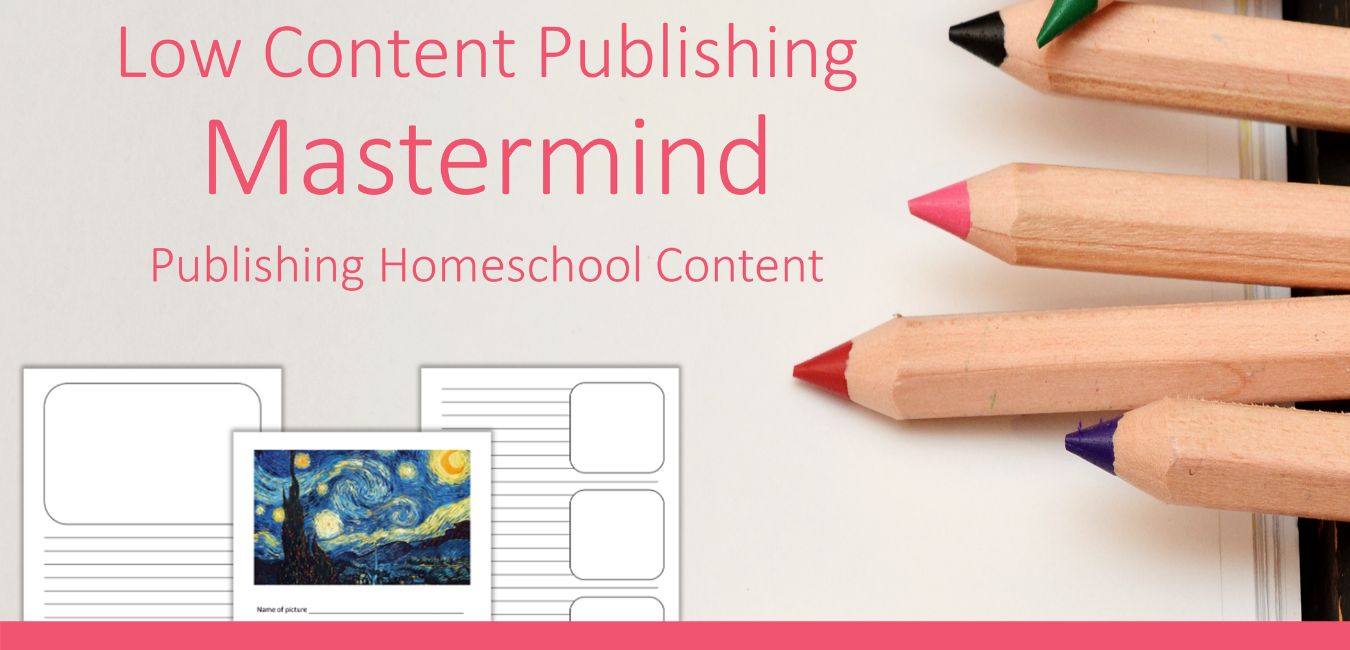 Low Content Publishing Mastermind and Course- Publishing Homeschool Content Image
